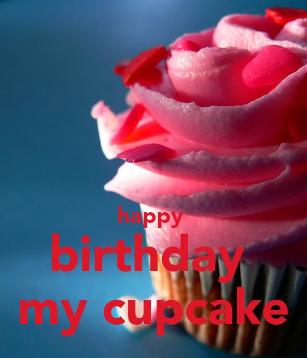 happy  birthday  my cupcake