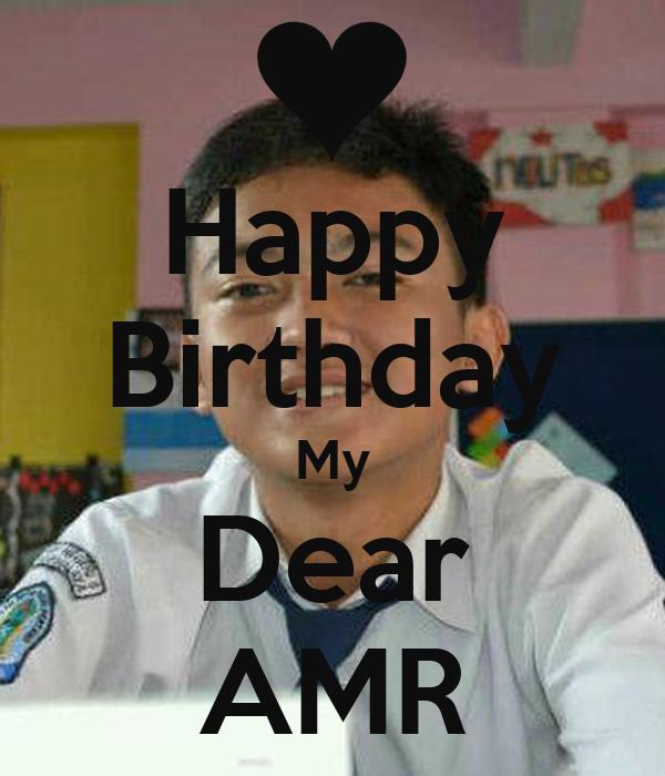 Happy Birthday My Dear AMR