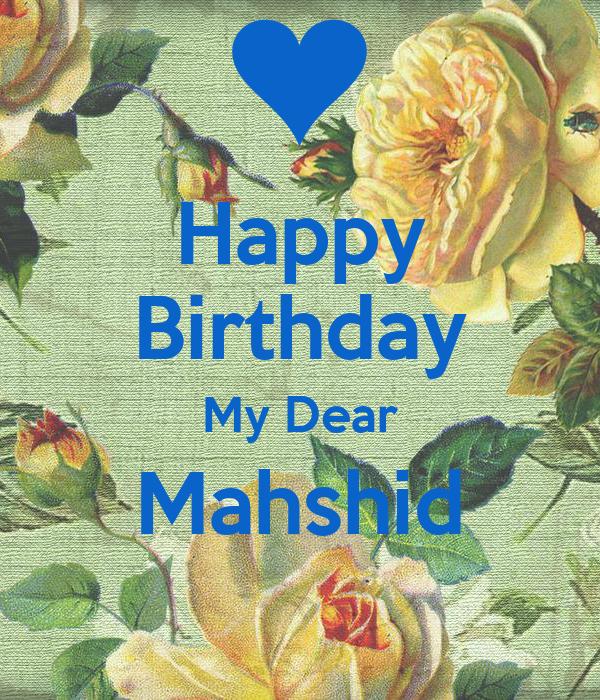Happy Birthday My Dear Mahshid