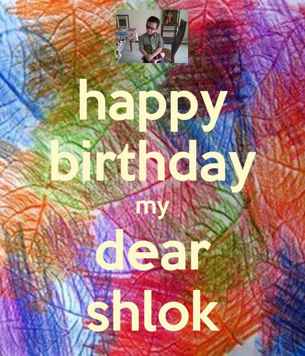 happy birthday my dear shlok