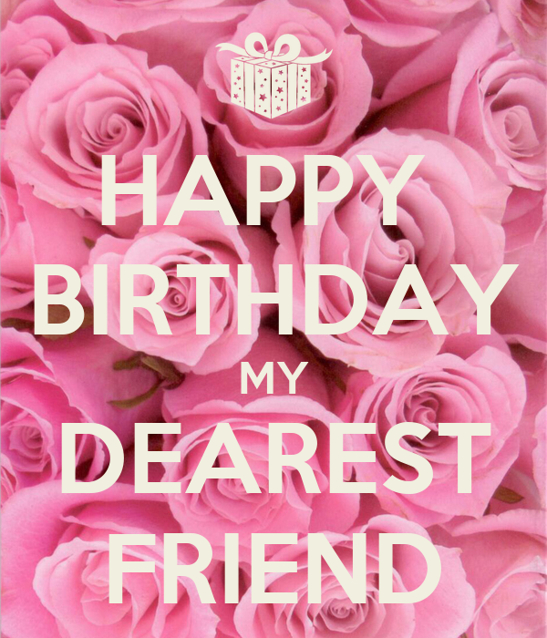 HAPPY BIRTHDAY MY DEAREST FRIEND Poster