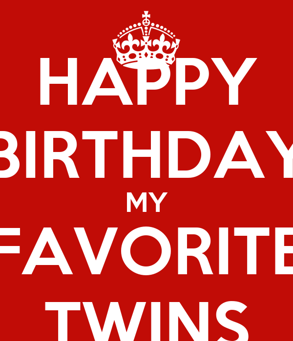 Happy Birthday My Favorite Twins Poster Silvia Keep Calm O Matic