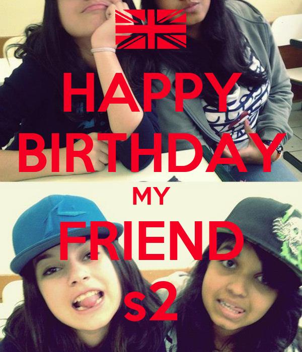 HAPPY BIRTHDAY MY FRIEND s2