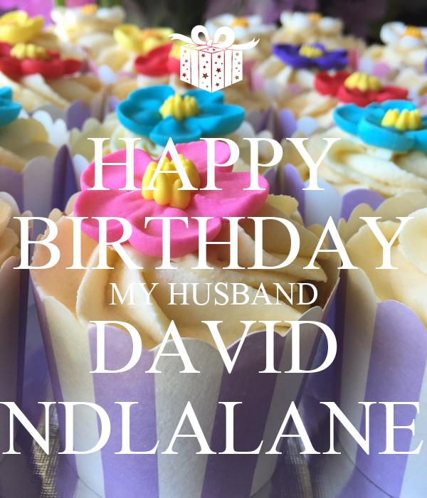 happy birthday my husband david ndlalane