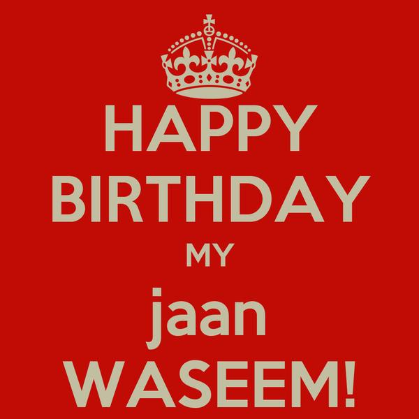 happy birthday my jaan waseem poster alisha khan keep calm o matic