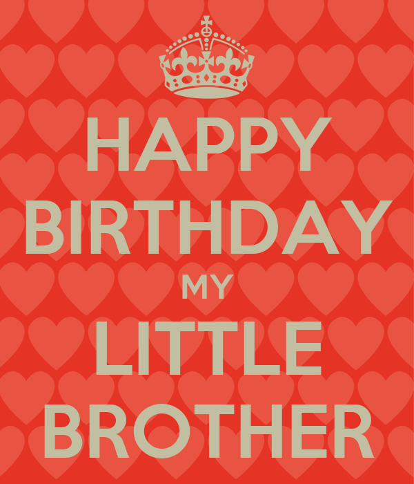 HAPPY BIRTHDAY MY LITTLE BROTHER Poster