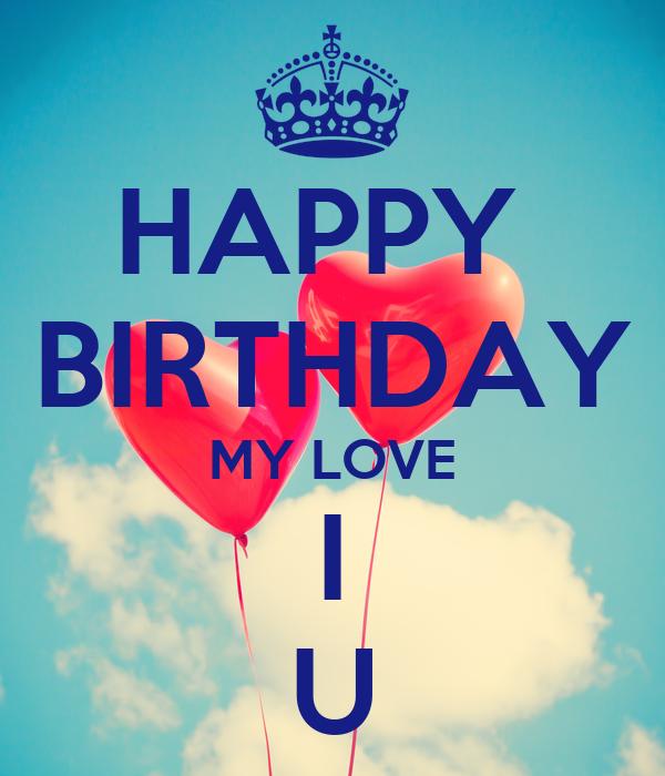 HAPPY BIRTHDAY MY LOVE I U Poster