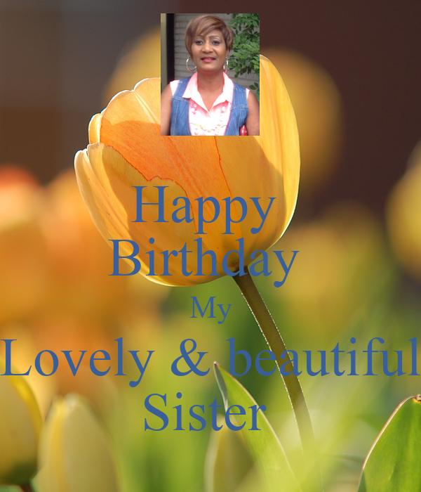 Happy  Birthday  My Lovely & beautiful Sister