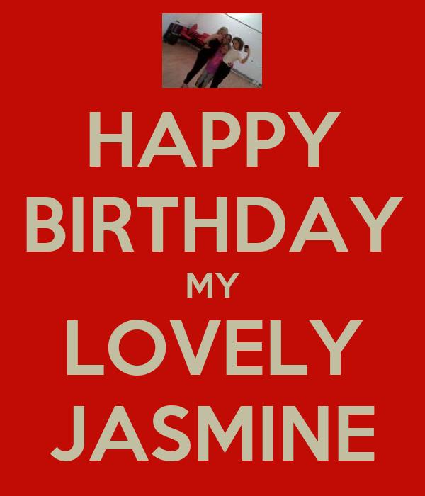 HAPPY BIRTHDAY MY LOVELY JASMINE