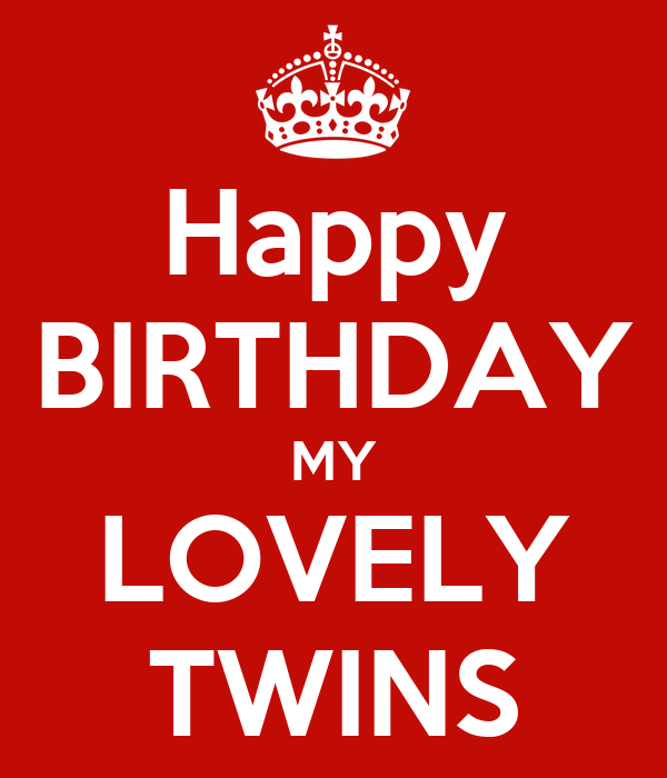 Happy Birthday My Lovely Twins Poster Silvia Keep Calm O Matic