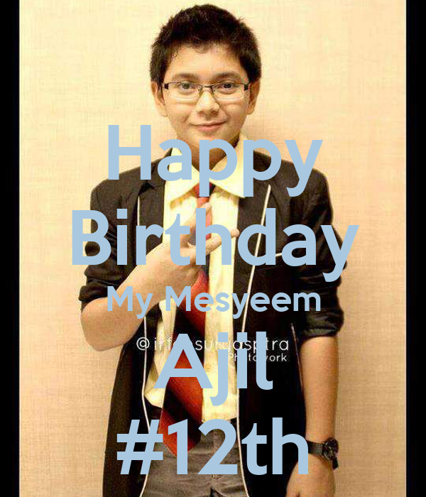 Happy Birthday My Mesyeem Ajil #12th
