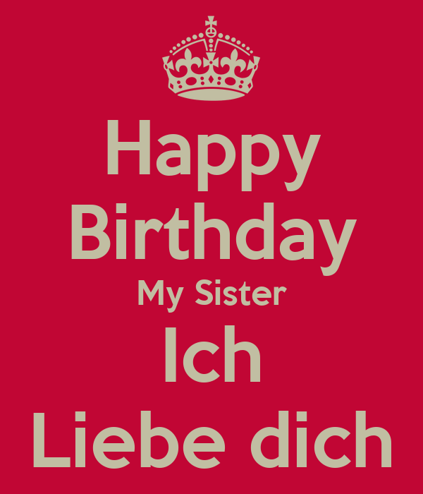 happy birthday my sister ich liebe dich poster eisa. Black Bedroom Furniture Sets. Home Design Ideas