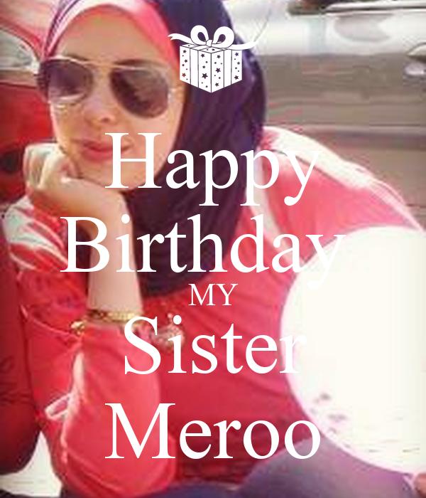 Happy Birthday  MY Sister Meroo