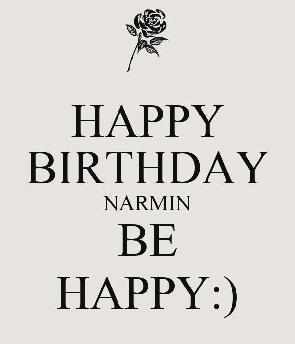 HAPPY BIRTHDAY NARMIN BE HAPPY:)