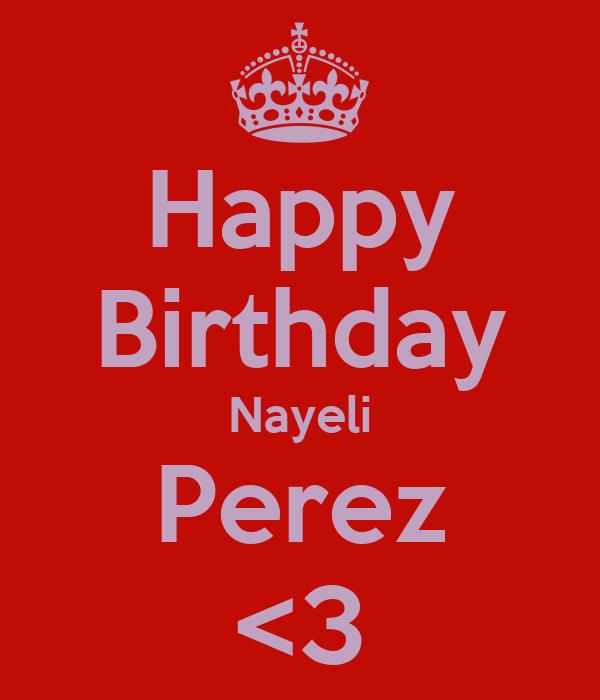 Happy Birthday Nayeli Perez <3