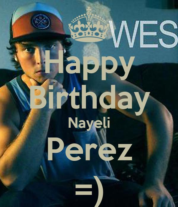 Happy Birthday Nayeli Perez =)