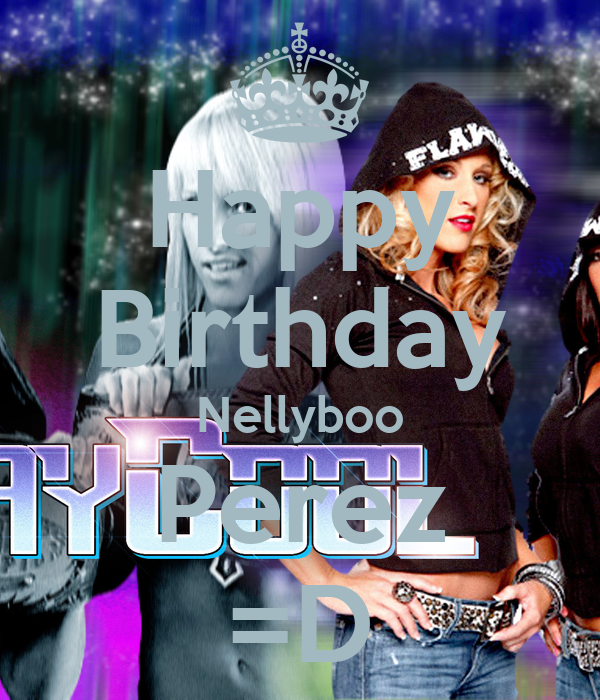 Happy Birthday Nellyboo Perez =D
