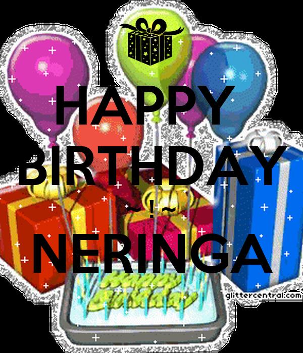 HAPPY  BIRTHDAY ~ ! ~ NERINGA