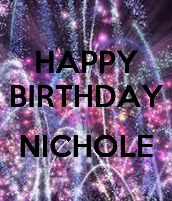 HAPPY BIRTHDAY  NICHOLE