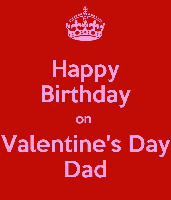 Happy Birthday On Valentine's Day Dad Poster