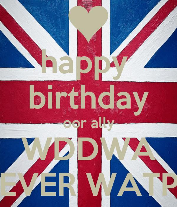 happy  birthday oor ally WDDWA EVER WATP