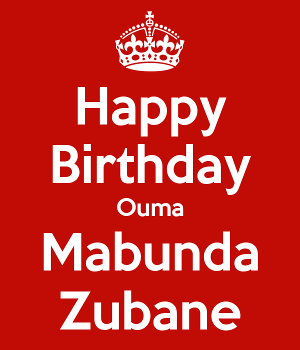 Happy Birthday Ouma Mabunda Zubane