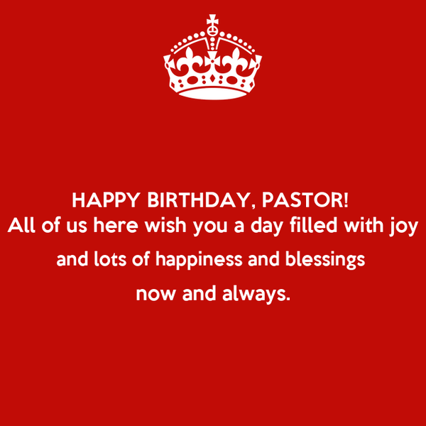 HAPPY BIRTHDAY, PASTOR!  All of us here wish you a day filled with joy and lots of happiness and blessings  now and always.