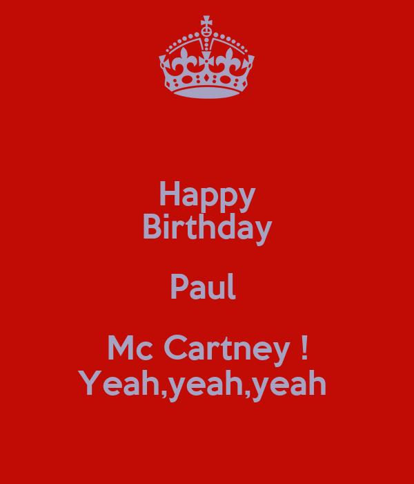 Happy Birthday Paul  Mc Cartney ! Yeah,yeah,yeah