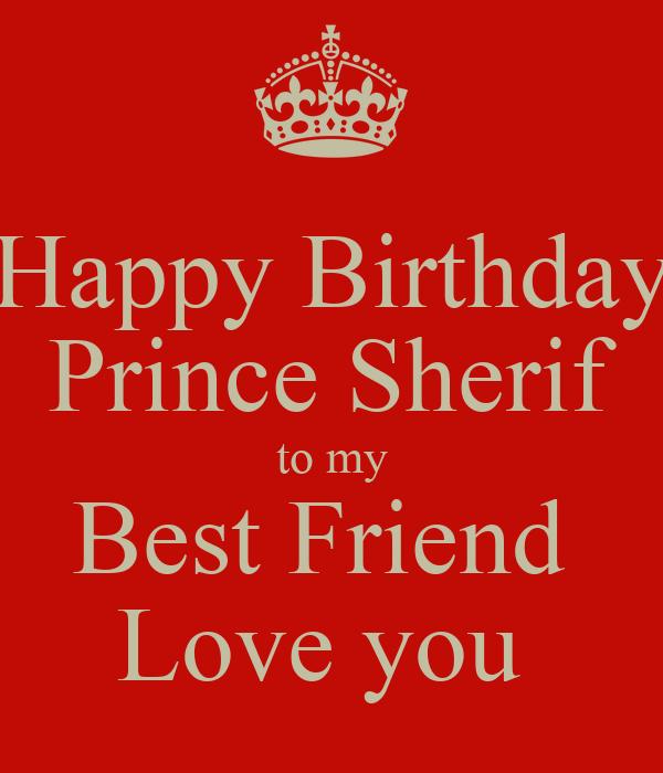 Happy Birthday Prince Sherif to my Best Friend  Love you