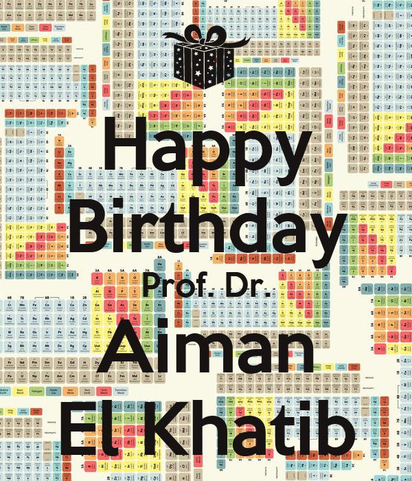 Happy Birthday Prof. Dr. Aiman El Khatib