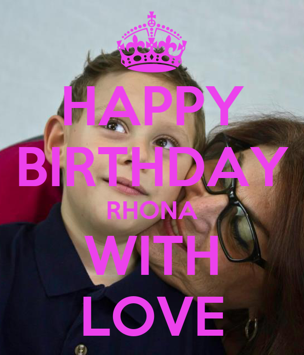 HAPPY BIRTHDAY RHONA WITH LOVE