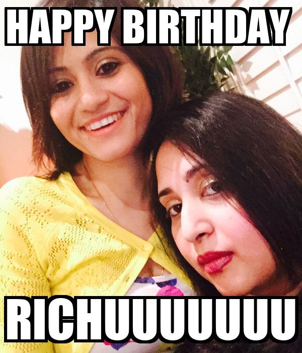 HAPPY BIRTHDAY  RICHUUUUUUU