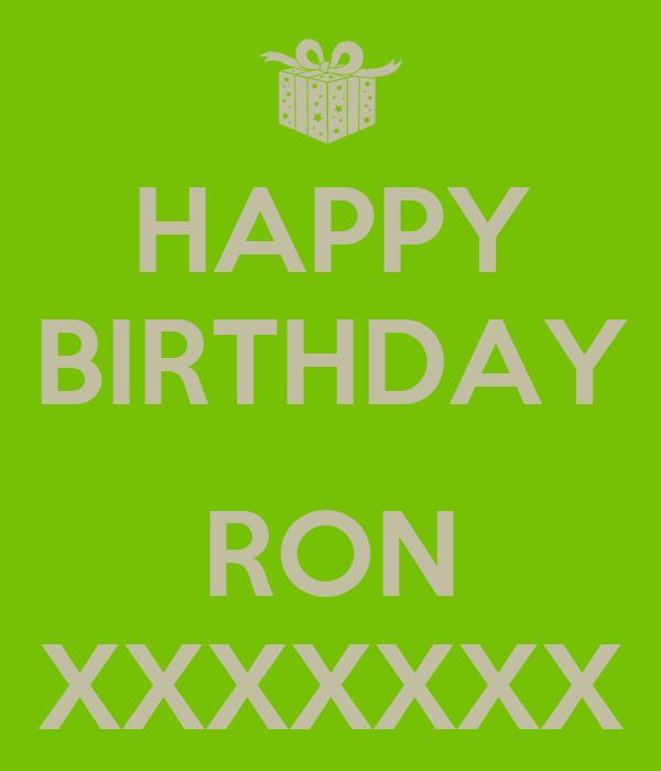 HAPPY BIRTHDAY  RON XXXXXXX