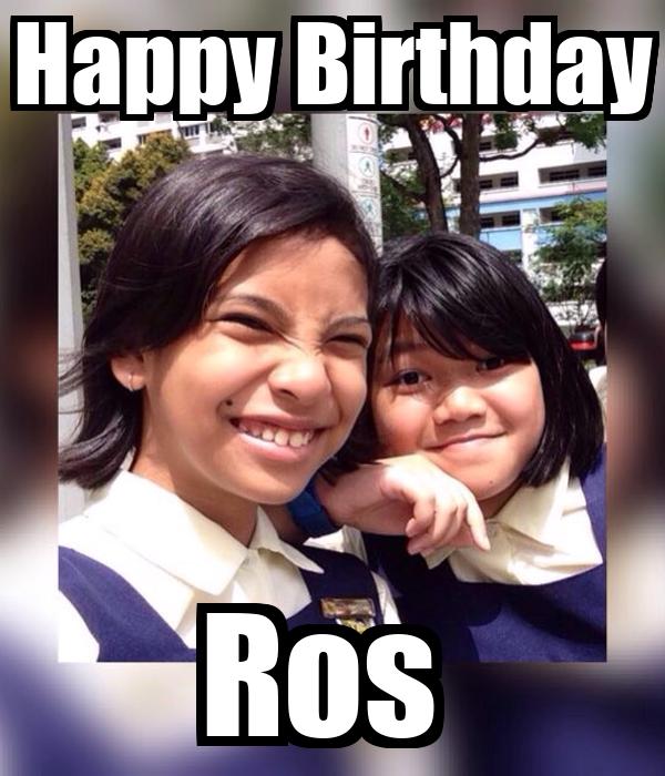 Happy Birthday Ros