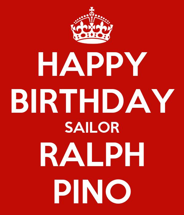 HAPPY BIRTHDAY SAILOR RALPH PINO