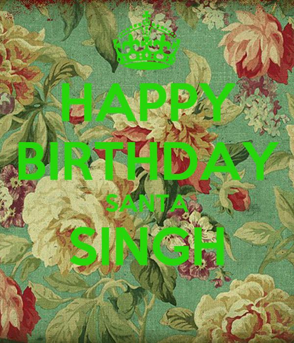 HAPPY BIRTHDAY SANTA SINGH