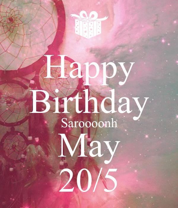 Happy Birthday Saroooonh May 20/5