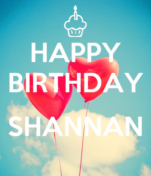 HAPPY BIRTHDAY   SHANNAN