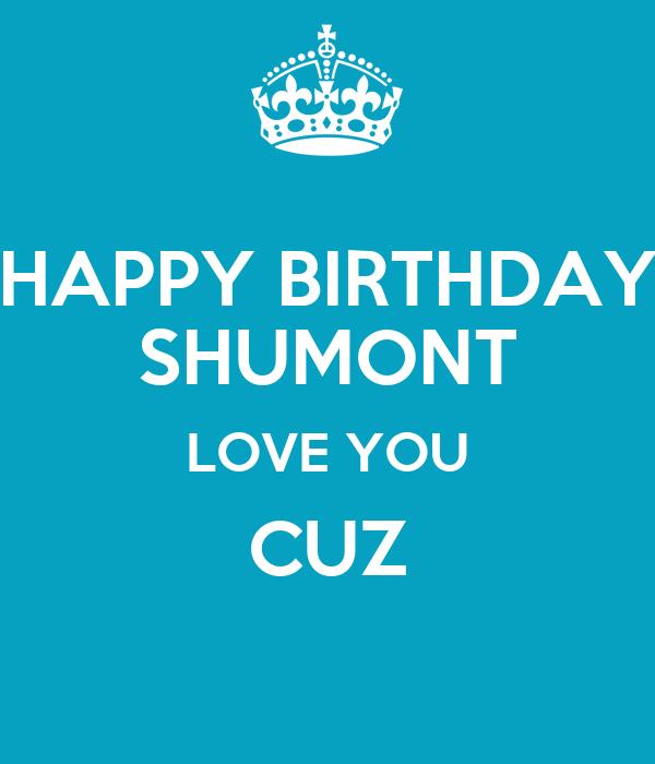 HAPPY BIRTHDAY SHUMONT LOVE YOU CUZ