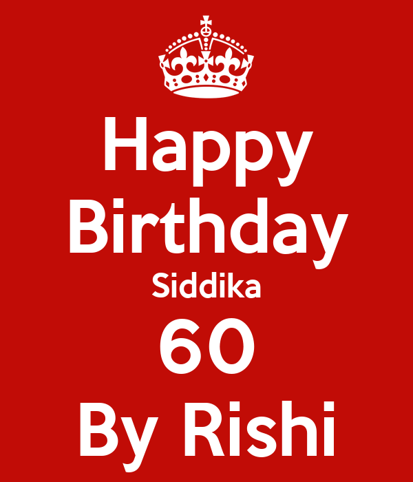 Happy Birthday Siddika 60 By Rishi