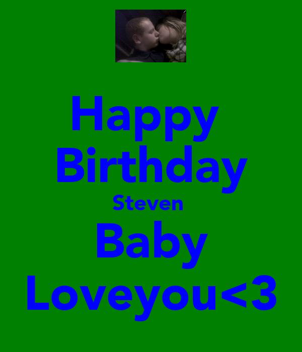 Happy  Birthday Steven  Baby Loveyou<3
