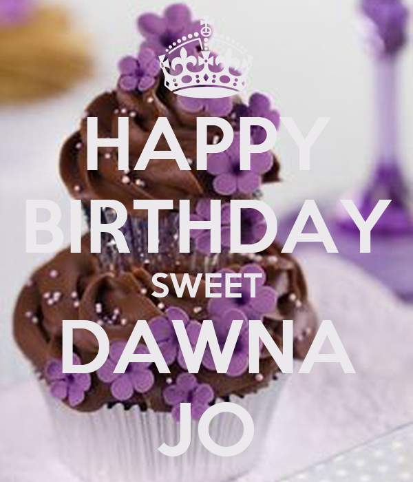 HAPPY BIRTHDAY SWEET DAWNA JO