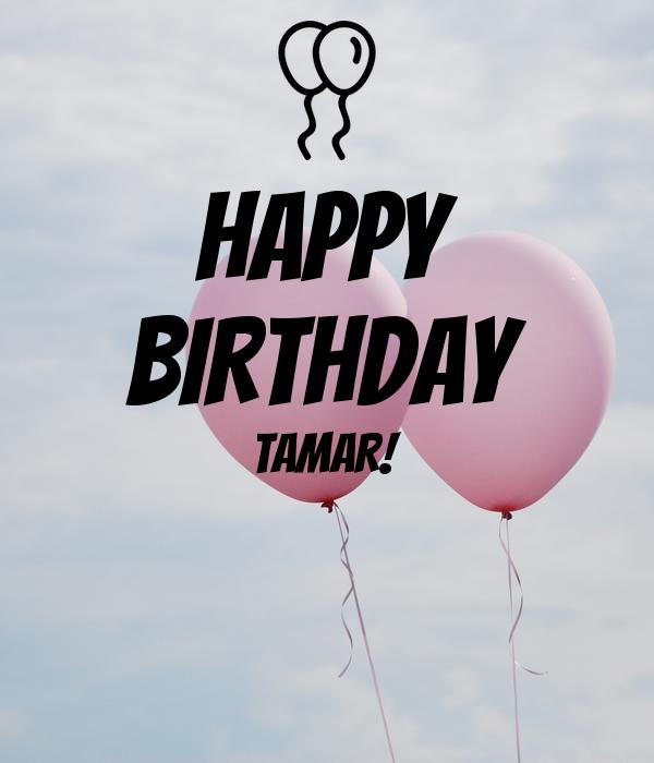 HAPPY BIRTHDAY TAMAR!