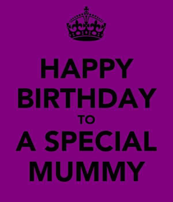 HAPPY BIRTHDAY TO A SPECIAL MUMMY