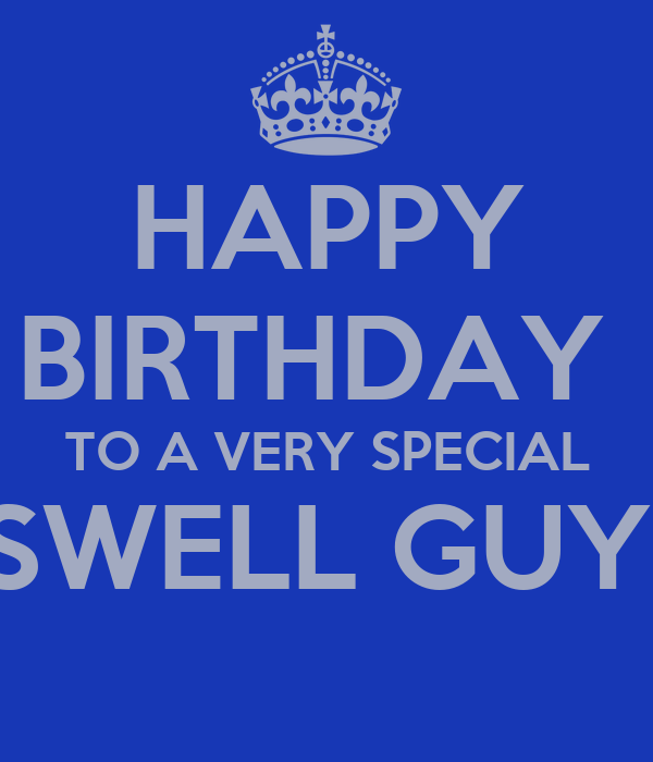 HAPPY BIRTHDAY TO A VERY SPECIAL SWELL GUY! Poster