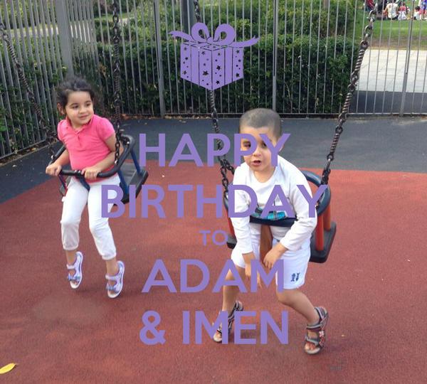 HAPPY BIRTHDAY TO ADAM & IMEN