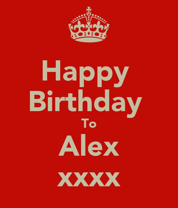 Happy  Birthday  To Alex xxxx