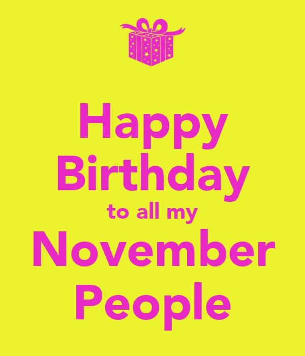 Happy Birthday to all my November People