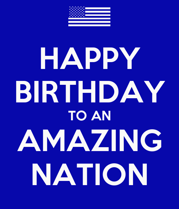 HAPPY BIRTHDAY TO AN AMAZING NATION