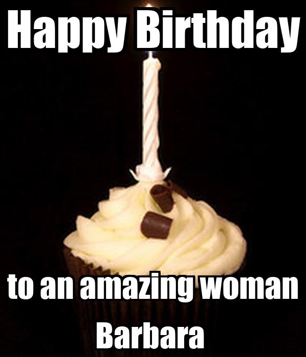 Happy Birthday to an amazing woman Barbara
